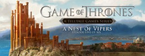 Game of Thrones: A Telltale Games Series Episode 5 - Nest of Vipers